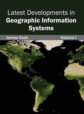 Picture of Latest Developments in Geographic Information Systems: Volume I