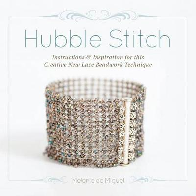 Picture of Hubble Stitch: Instructions & Inspiration for This Creative New Lace Beadwork Technique