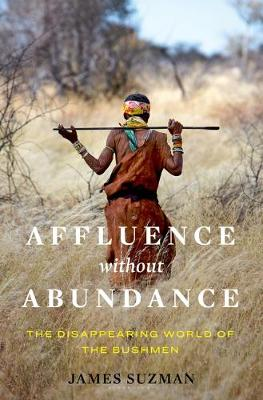Picture of Affluence Without Abundance: The Disappearing World of the Bushmen