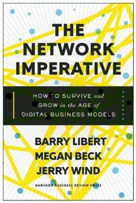 Picture of The Network Imperative: How Your Business Can Compete in the Digital Age