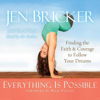 Picture of Everything Is Possible: Finding the Faith and Courage to Follow Your Dreams
