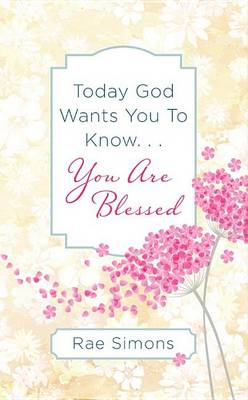 Picture of Today God Wants You to Know. . .You Are Blessed: Encouragement for Women