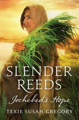 Picture of Slender Reeds: Jochebed's Hope
