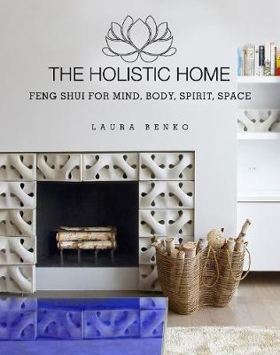 Picture of The Holistic Home: Feng Shui for Mind, Body, Spirit, Space