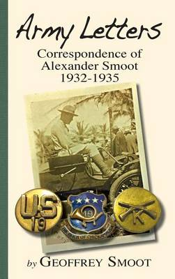 Picture of Army Letters: Correspondence of Alexander Smoot 1932-1935