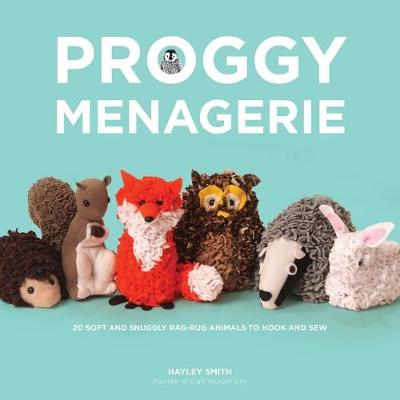 Picture of Proggy Menagerie: 20 Soft and Snuggly Rag-Rug Animals to Hook and Sew