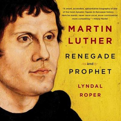 Picture of Martin Luther: Renegade and Prophet