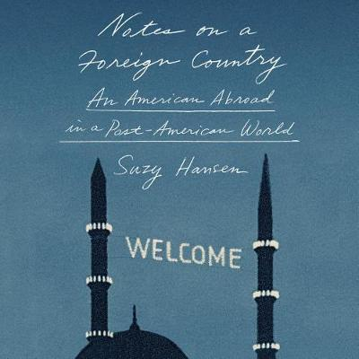 Picture of Notes on a Foreign Country: An American Abroad in a Post-American World