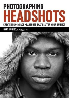 Picture of Photographing Headshots: Create High-Impact Headshots That Flatter Your Subject