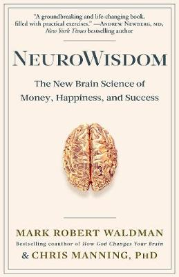 Picture of Neurowisdom: The New Brain Science of Money, Happiness, and Success