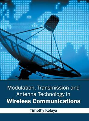 Picture of Modulation, Transmission and Antenna Technology in Wireless Communications