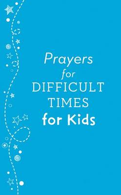 Picture of Prayers for Difficult Times for Kids