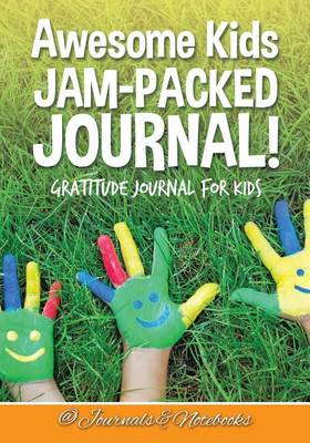 Picture of Awesome Kids Jam-Packed Journal! Gratitude Journal for Kids