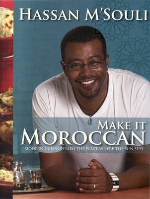 Picture of Make It Moroccan: Modern Cuisine from the Place Where the Sun Sets