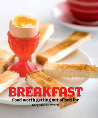 Picture of Breakfast: Food Worth Getting Out of Bed for