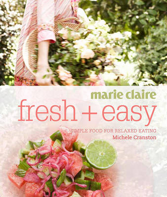Picture of Marie Claire Fresh + Easy: Simple Food for Relaxed Eating
