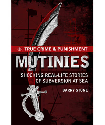 Picture of Mutinies: Shocking Real-life Stories of Subversion at Sea