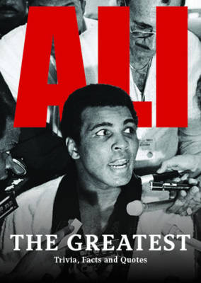 Picture of Ali: The Greatest: Trivia, Facts and Quotes