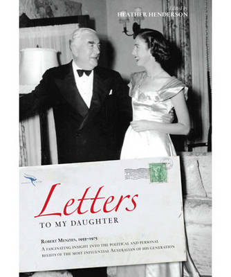 Picture of Letters to My Daughter: Robert Menzies, Letters, 1955-1975