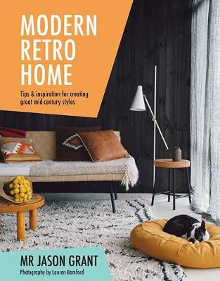 Picture of Modern Retro Home: A Practical Guide to Styling Your Space