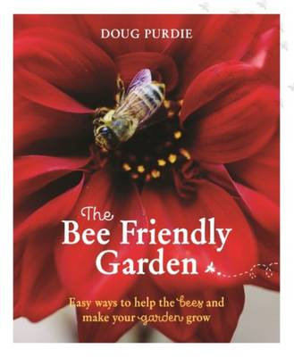 Picture of The Bee Friendly Garden: Easy Ways to Help the Bees and Make Your Garden Grow