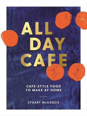 Picture of All Day Cafe: Cafe-Style Food to Make at Home