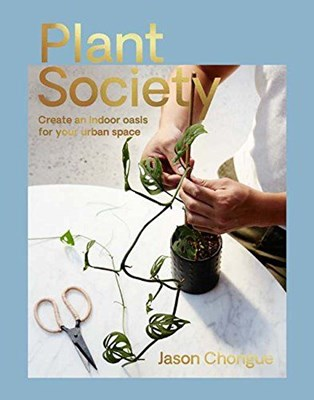 Picture of Plant Society: Create an Indoor Oasis for Your Urban Space