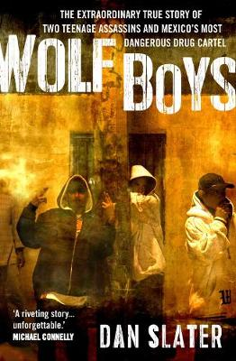 Picture of Wolf Boys: The Extraordinary True Story of Two Teenage Assassins and Mexico's Most Dangerous Drug Cartel