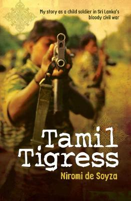 Picture of Tamil Tigress: My Story as a Child Soldier in Sri Lanka's Bloody Civil War