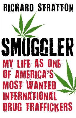 Picture of Smuggler: A True Story of Marijuana, the Hippie Mafia and One of America's Most Wanted International Drug Traffickers
