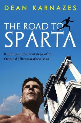 Picture of The Road to Sparta: Running in the Footsteps of the Original Ultramarathon Man