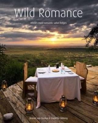 Picture of Wild Romance: Africa's Most Romantic Safari Lodges