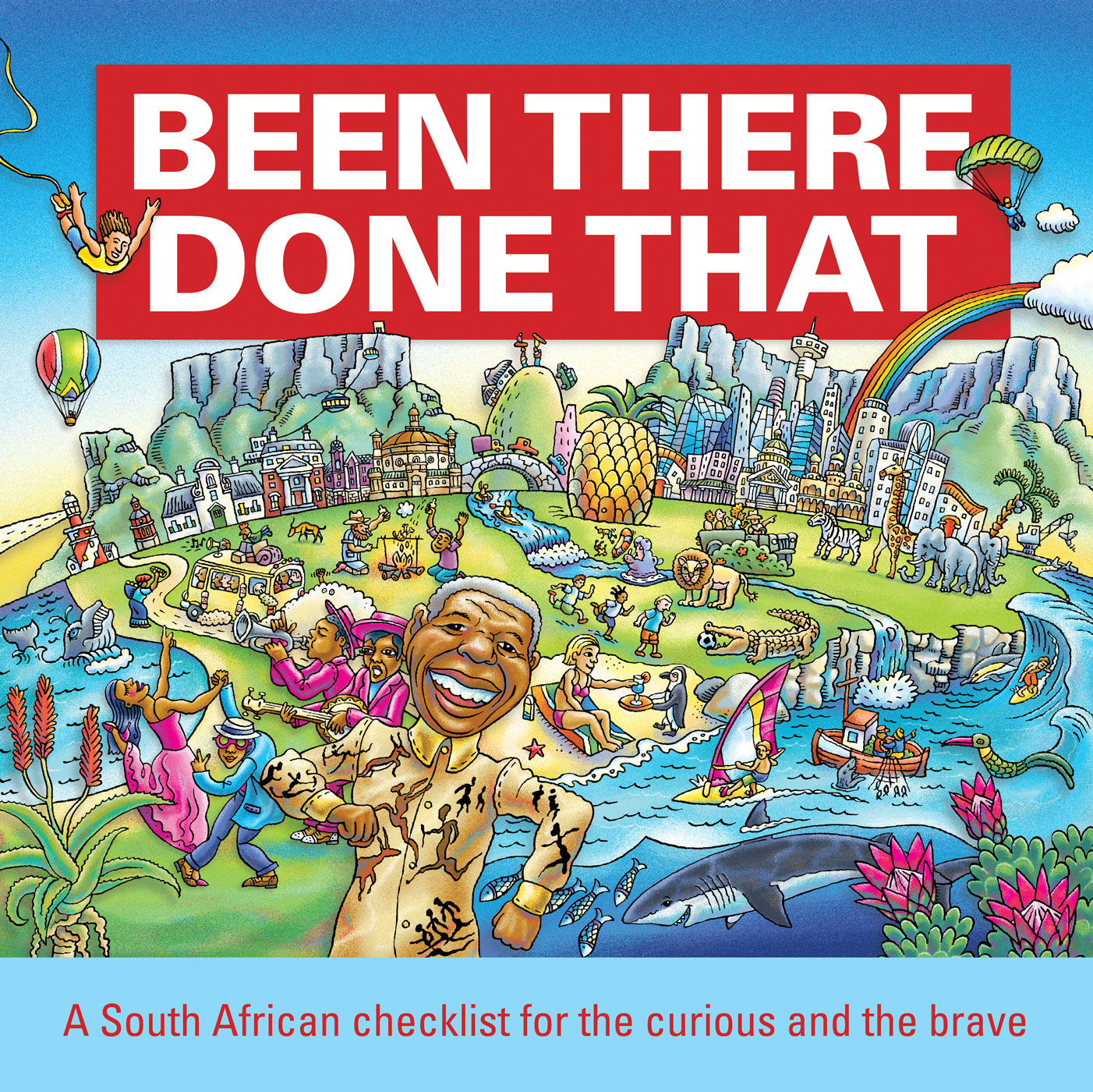 Picture of Been There, Done That: A South African Checklist for the Curious and the Brave