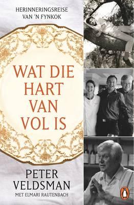 Picture of Wat Die Hart Van Vol is: Herinneringsreise Van 'N Fynkok