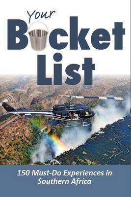 Picture of Your Bucket List: Must-Do Experiences in Southern Africa: 2014
