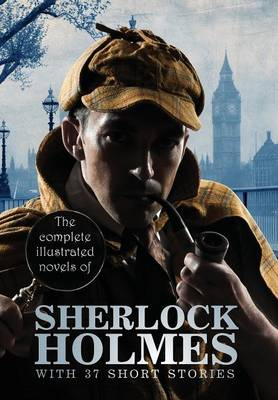 Picture of The Complete Illustrated Novels of Sherlock Holmes: With 37 Short Stories