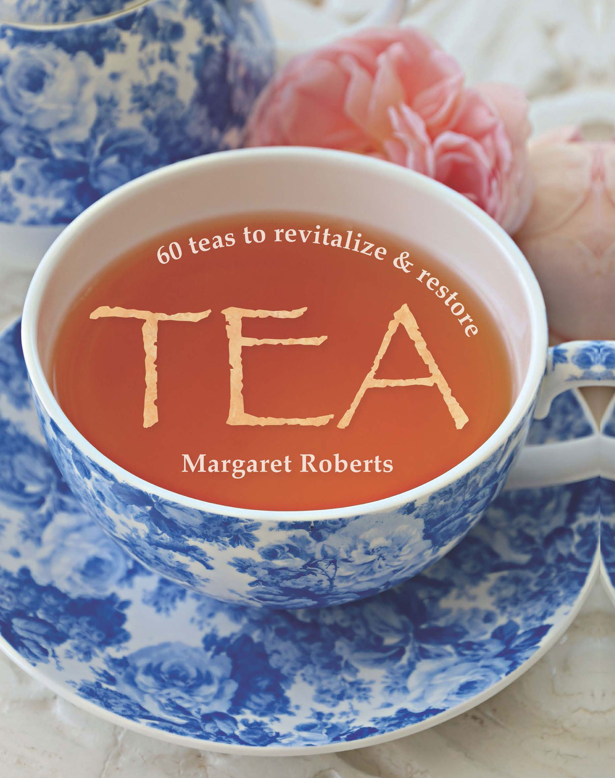 Picture of Tea: 60 Teas to Revitalize & Restore