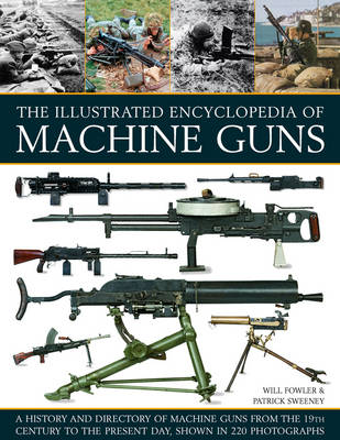 Picture of The Illustrated Encylopedia of Machine Guns