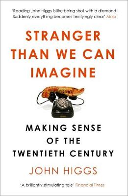 Picture of Stranger Than We Can Imagine: Making Sense of the Twentieth Century