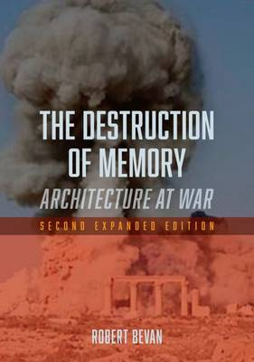 Picture of The Destruction of Memory: Architecture at War