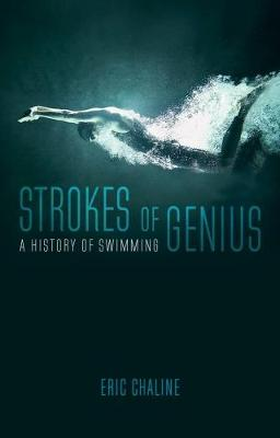 Picture of Strokes of Genius: A History of Swimming