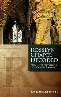 Picture of Rosslyn Chapel Decoded: New Interpretations of a Gothic Enigma