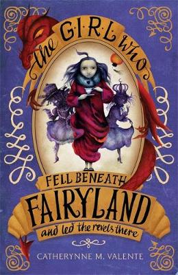 Picture of The Girl Who Fell Beneath Fairyland and Led the Revels There