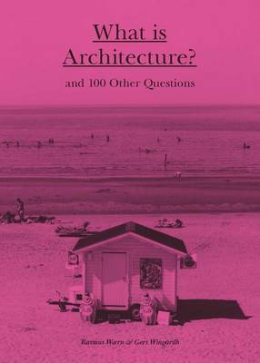 Picture of What is Architecture?: And 100 Other Questions