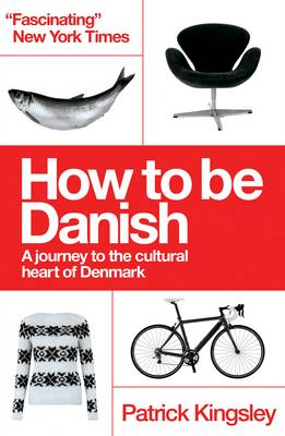 Picture of How to be Danish: A Journey to the Cultural Heart of Denmark