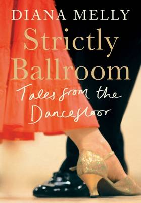 Picture of Strictly Ballroom: Tales from the Dancefloor