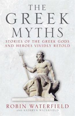 Picture of The Greek Myths: Stories of the Greek Gods and Heroes Vividly Retold