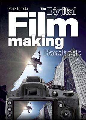 Picture of The Digital Filmmaking Handbook