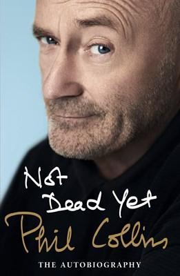 Picture of Not Dead Yet: The Autobiography