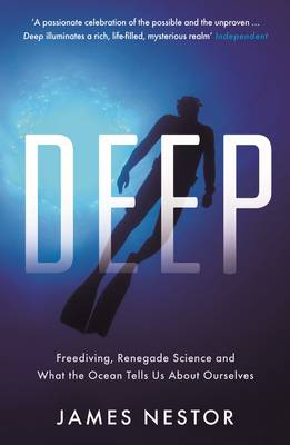 Picture of Deep: Freediving, Renegade Science and What the Ocean Tells Us About Ourselves